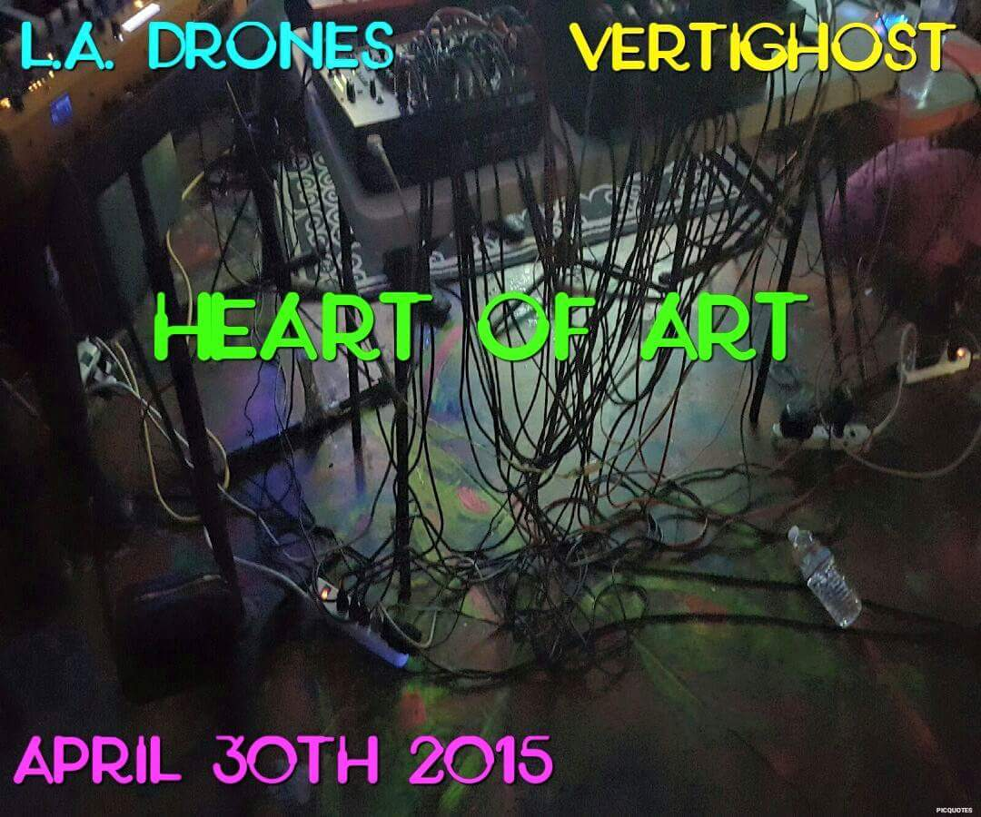 L.A. Drones and VertiGhost LIVE at The Heart of Art
